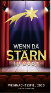 """Weihnachtsspiel """"Wenn dä Stärn ufgoot"""""""